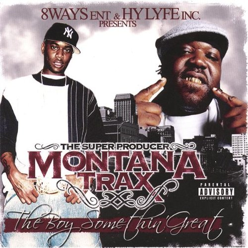 Montana Trax: Boy Somethin Great