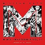 加藤ミリヤ M-MIX〜MASTERMIX Vol.1〜