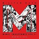 加藤ミリヤM-MIX~MASTERMIX VOL.1~