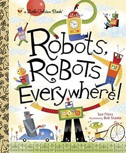 Robots, Robots Everywhere (Little Golden Book) by [Fliess, Sue]