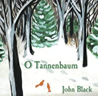 O Tannenbaum by John Black (2009-11-10)