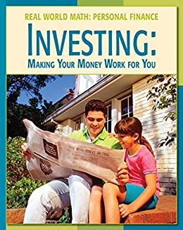 Investing: Making Your Money Work for You (21st Century Skills Library: Real World Math) by [Minden, Cecilia]