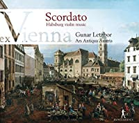 Scordato - Hapsburg Violin Music by Ars Antiqua Austria