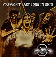 You Won't Last Long In Ohio