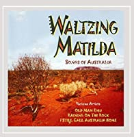 Waltzing Matilda Songs of Australia [並行輸入品]