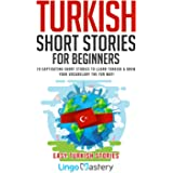 Turkish Short Stories for Beginners: 20 Captivating Short Stories to Learn Turkish & Grow Your Vocabulary the Fun Way! (Easy