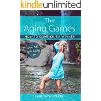 The Aging Games: How to Come Out a Winner (English Edition)