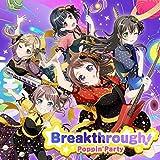 【初回製造分】Breakthrough!【Blu-ray付生産限定盤】特典「BanG Dream! 8th☆LIVE」 秋のPoppin'Party単独 最速先行抽選申込券/ジャケットデザインクリアステッカー1枚