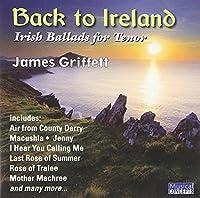 Back To Ireland: Irish Ballads For Tenor by James Griffett (2011-11-08)