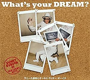 What's Your Dream ?