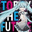 TODAY THE FUTURE feat.初音ミク/ 夢よ未来へ feat.初音ミク (両A面・リバーシブルジャケット仕様)