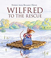 Wilfred to the Rescue (Stories from Brambly Hedge)