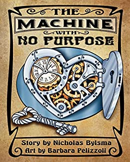 The Machine With No Purpose by [Bylsma, Nicholas]