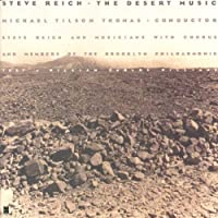 Steve Reich: The Desert Music - Michael Tilson Thomas