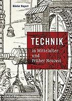 Technik in Mittelalter und Frueher Neuzeit