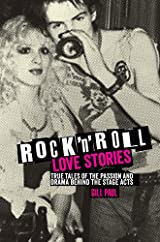 Rock 'n' Roll Love Stories: True tales of the passion and drama behind the stage acts (Love Stories Series)