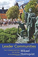Leader Communities: The Consecration of Elites in Djursholm