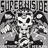 "STREET BIKERS'Present""SUPER HISIDE""~LEATHER HEADS VERSION~"