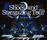 Shoes and Stargazing Tour 2014[Blu-ray/ブルーレイ]