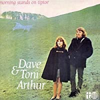 Morning Stands on Tiptoe by DAVE & TONI ARTHUR (2009-09-22)