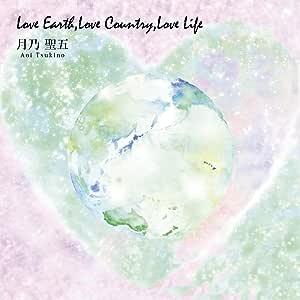 Love Earth,Love Country,Love Life