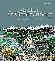 Geliebter St. Georgenberg: Begegnung – Betrachtung – Bekenntnis