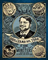 Guillermo del Toro: At Home with Monsters: Inside His Films Notebooks and Collections [並行輸入品]