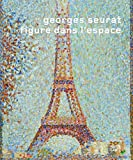 Georges Seurat: Figure dans l'espace