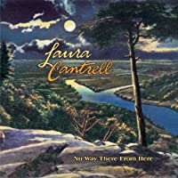 No Way There From Here by Laura Cantrell