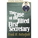 The Case of the Jilted First Secretary
