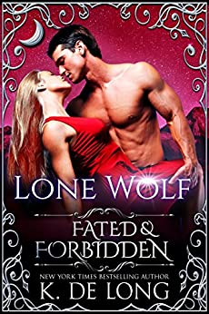 Lone Wolf (Fated & Forbidden Book 5) by [de Long, K.]