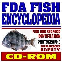FDA Fish Encyclopedia - Guide to Identification FDA Regulatory Fish Encyclopedia Seafood and Shellfish Safety (CD-ROM) [並行輸入品]