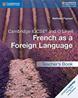Cambridge IGCSE® and O Level French as a Foreign Language Teacher's Book (Cambridge International IGCSE)