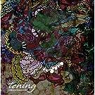 tening