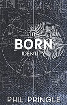 The Born Identity by [Pringle, Phil]