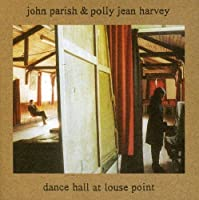 Dance Hall At Louse Point by John Parish (1996-09-23)