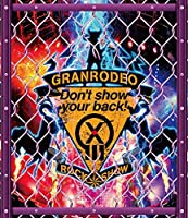 """GRANRODEO LIVE 2018 G13 ROCK☆SHOW """"Don't show your back!"""" Blu-ray"""