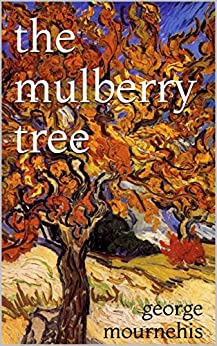 The Mulberry Tree by [Mournehis, George]