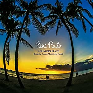 A SUMMER PLACE~Romantic Cinema Music from Hawaii