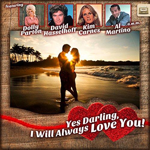 Yes Darling, I Will Always Lov...