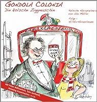 Gondola Colonia - Die koelsche Ziggmaschin