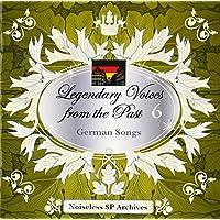 ノイズレスSPアーカイヴズ 伝説の歌声 Legendary Voices from the Past 6 ドイツ歌曲集