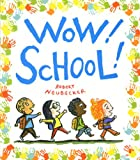 Wow! School! (Wow! Picture Book, A)