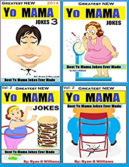 Greatest NEW Yo Mama Jokes: Best Yo Mama Jokes Ever Made (MASTER COLLECTION.): Over 320 Jokes That will make you Laugh (1,2,3 Book 4) by [Williams, Ryan]