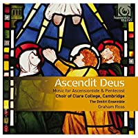 Ascendit Deus - Music for Ascensiontide & Pentecost by Choir of Clare College