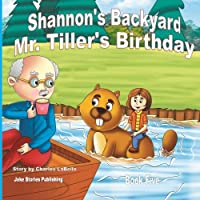 Shannon's Backyard Mr. Tiller's Birthday Book Five