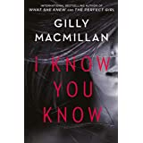 I Know You Know: A shocking, twisty mystery from the author of THE NANNY