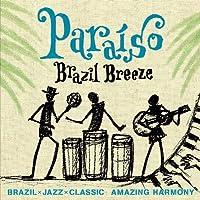 パライーソ ブラジル×ジャズ×クラシック