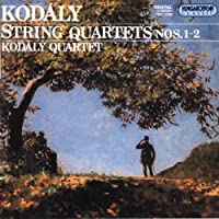 Kodaly: String Quartets Nos. 1-2