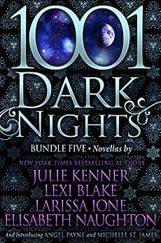 1001 Dark Nights: Bundle Five by [Kenner, Julie, Blake, Lexi, Ione, Larissa, Naughton, Elisabeth, Payne, Angel, St. James, Michelle]
